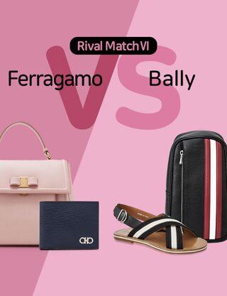 Top Brand Rival Match Ⅵ: Ferragamo VS Bally